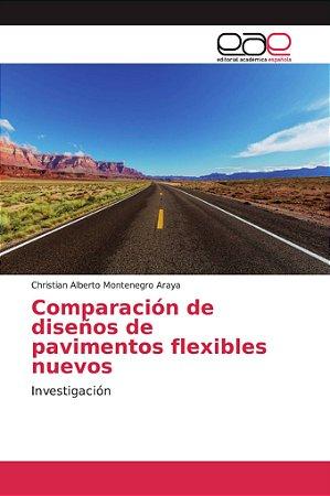 Comparación de diseños de pavimentos flexibles nuevos