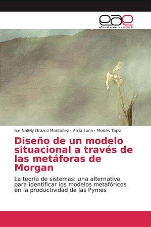 Diseño de un modelo situacional a través de las metáforas de