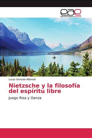 Nietzsche y la filosofía del espíritu libre