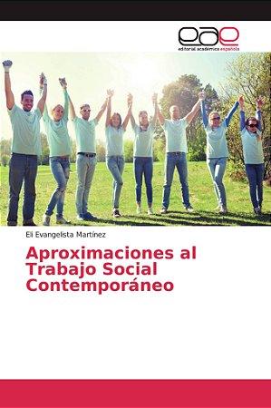 Aproximaciones al Trabajo Social Contemporáneo