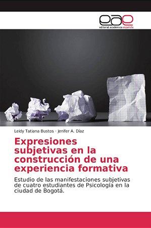 Expresiones subjetivas en la construcción de una experiencia