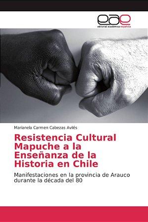 Resistencia Cultural Mapuche a la Enseñanza de la Historia e