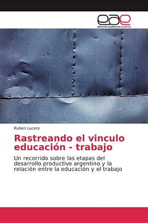 Rastreando el vinculo educación - trabajo