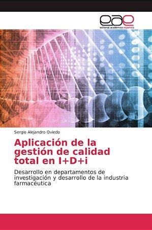 Aplicación de la gestión de calidad total en I+D+i