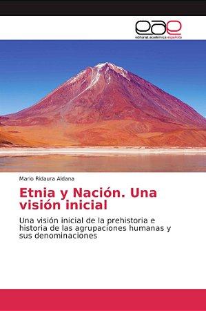 Etnia y Nación. Una visión inicial