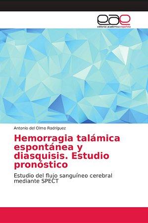 Hemorragia talámica espontánea y diasquisis. Estudio pronóst