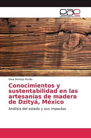 Conocimientos y sustentabilidad en las artesanías de madera
