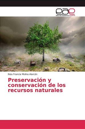 Preservación y conservación de los recursos naturales
