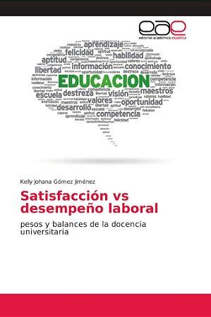 Satisfacción vs desempeño laboral