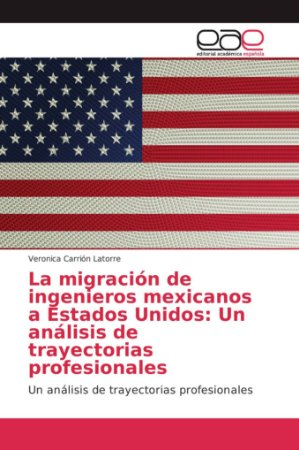 La migración de ingenieros mexicanos a Estados Unidos: Un an