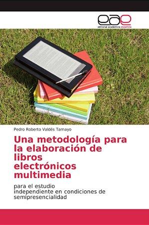 Una metodología para la elaboración de libros electrónicos m