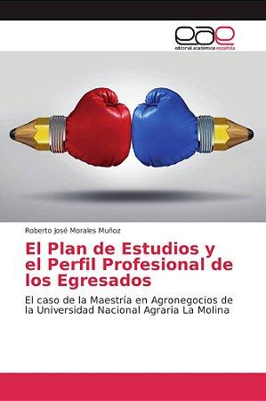 El Plan de Estudios y el Perfil Profesional de los Egresados