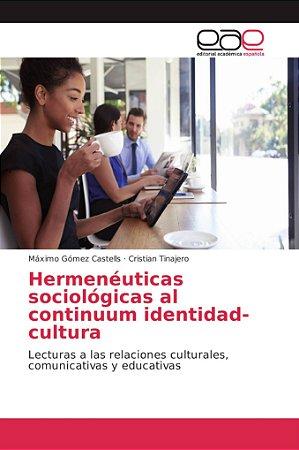 Hermenéuticas sociológicas al continuum identidad-cultura