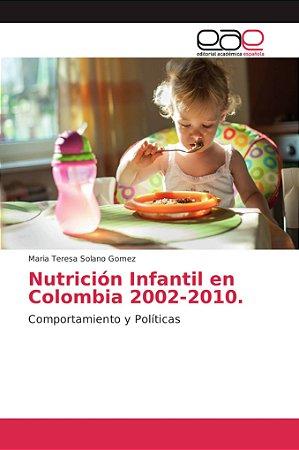 Nutrición Infantil en Colombia 2002-2010.