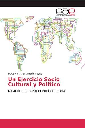 Un Ejercicio Socio Cultural y Político