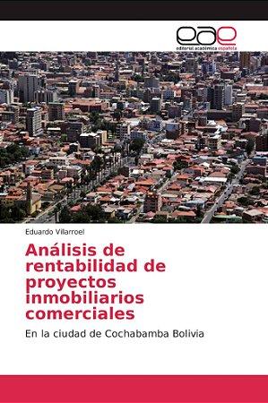 Análisis de rentabilidad de proyectos inmobiliarios comercia
