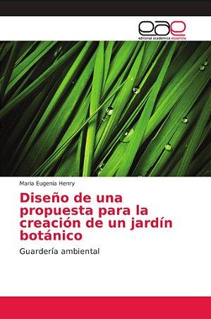 Diseño de una propuesta para la creación de un jardín botáni