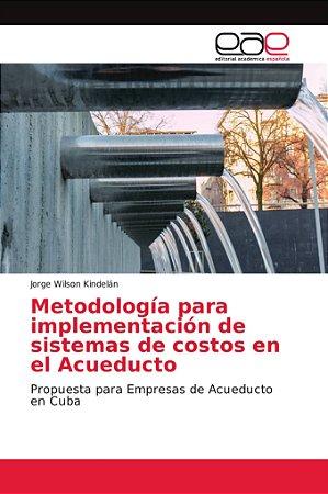 Metodología para implementación de sistemas de costos en el