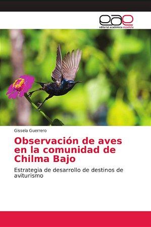 Observación de aves en la comunidad de Chilma Bajo