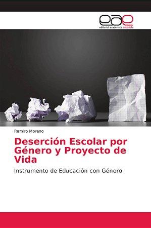 Deserción Escolar por Género y Proyecto de Vida