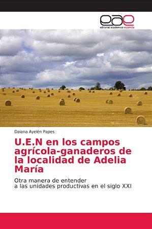 U.E.N en los campos agrícola-ganaderos de la localidad de Ad