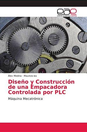 Diseño y Construcción de una Empacadora Controlada por PLC