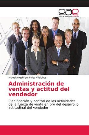 Administración de ventas y actitud del vendedor