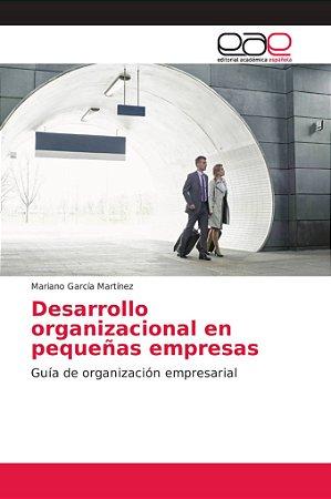 Desarrollo organizacional en pequeñas empresas