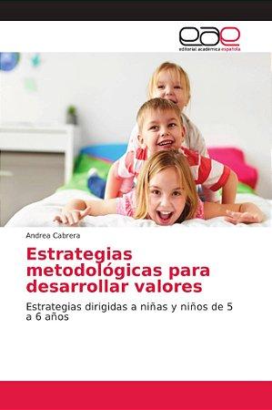 Estrategias metodológicas para desarrollar valores