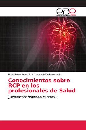Conocimientos sobre RCP en los profesionales de Salud