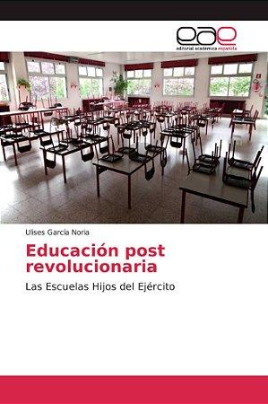 Educación post revolucionaria