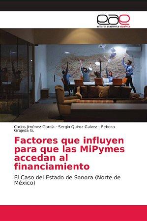 Factores que influyen para que las MiPymes accedan al financ