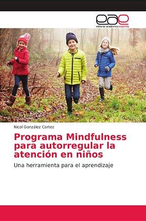 Programa Mindfulness para autorregular la atención en niños