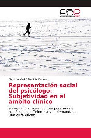 Representación social del psicólogo: Subjetividad en el ámbi