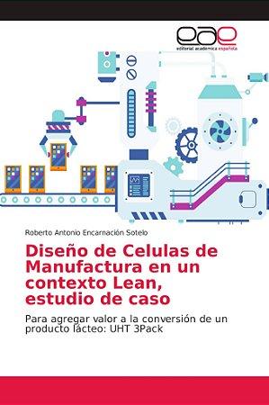 Diseño de Celulas de Manufactura en un contexto Lean, estudi
