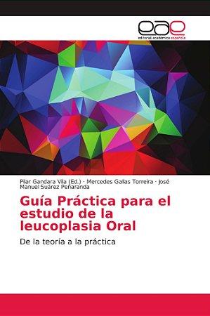 Guía Práctica para el estudio de la leucoplasia Oral