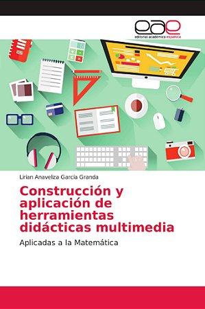 Construcción y aplicación de herramientas didácticas multime