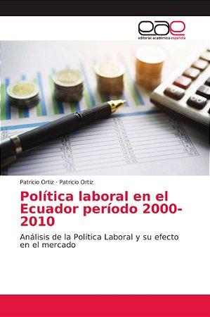 Política laboral en el Ecuador período 2000-2010