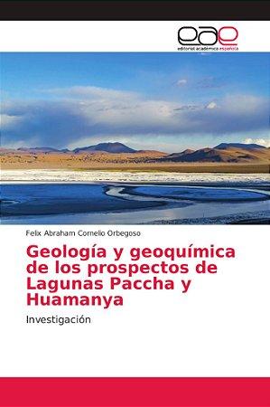 Geología y geoquímica de los prospectos de Lagunas Paccha y