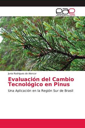 Evaluación del Cambio Tecnológico en Pinus