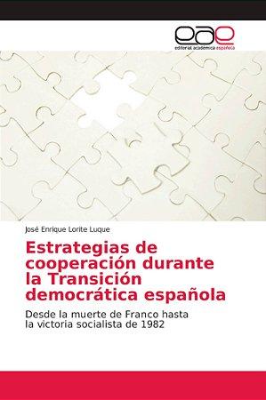 Estrategias de cooperación durante la Transición democrática