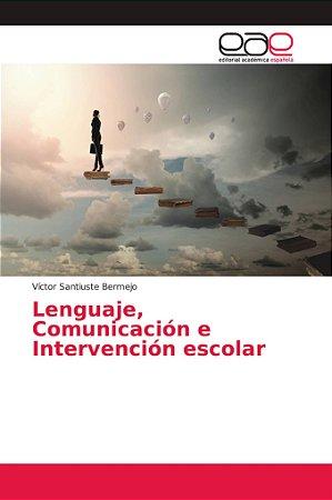 Lenguaje, Comunicación e Intervención escolar