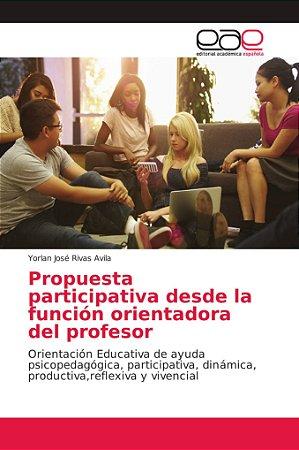 Propuesta participativa desde la función orientadora del pro