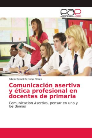 Comunicación asertiva y ética profesional en docentes de pri