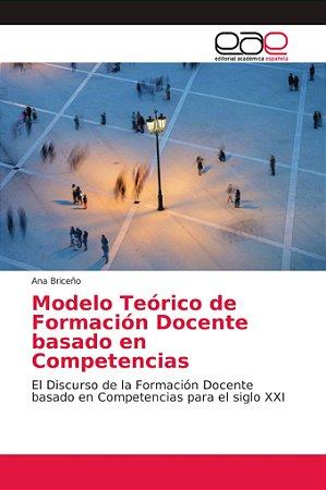 Modelo Teórico de Formación Docente basado en Competencias