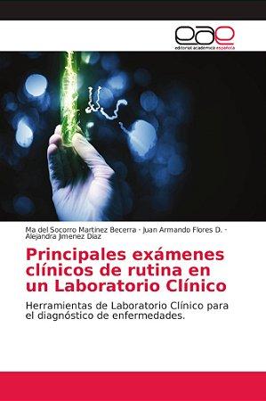 Principales exámenes clínicos de rutina en un Laboratorio Cl