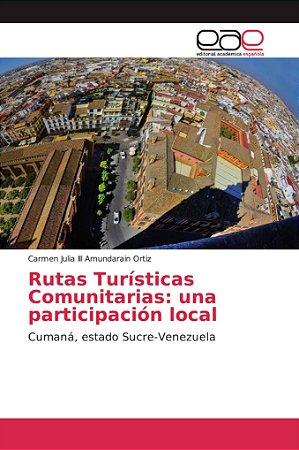 Rutas Turísticas Comunitarias: una participación local