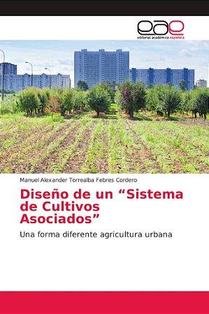 """Diseño de un """"Sistema de Cultivos Asociados"""""""