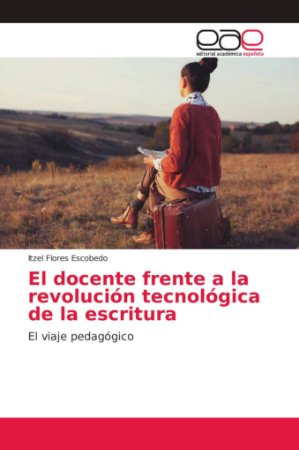 El docente frente a la revolución tecnológica de la escritur