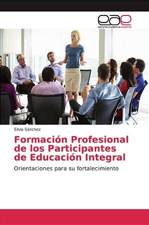 Formación Profesional de los Participantes de Educación Inte